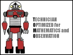 T.O.M.O.: Technician Optimized for Mathematics and Observation